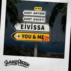 Eivissa, You & Me (VIP Mixes) - Sammy Porter