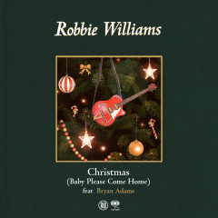 Christmas (Baby Please Come Home) - Robbie Williams, Bryan Adams