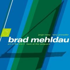 The Art Of The Trio, Vol. 4-Back At The Vanguard - Brad Mehldau