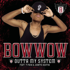 Outta My System - Bow Wow, T-Pain, Johntá Austin