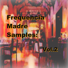 Frequencia Madre Samples: Vol.2 - Various Artists
