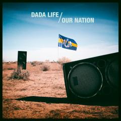 Our Nation (Remixes) - Dada Life