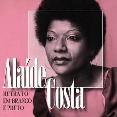 Retrato Em Branco e Preto - Aláide Costa, Milton Nascimento, Oscar Castro-Neves