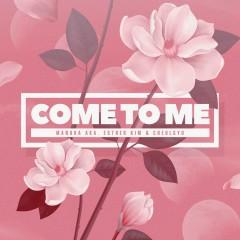 Come To Me (Single)