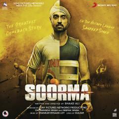 Soorma (Original Motion Picture Soundtrack) - Shankar Ehsaan Loy