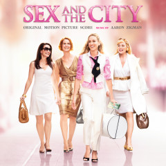 Sex And The City (Original Motion Picture Score) - Aaron Zigman