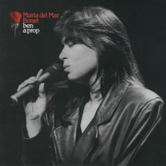 Ben A Prop - Maria Del Mar Bonet