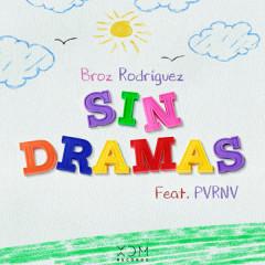Sin Dramas - Broz Rodriguez, PVRNV