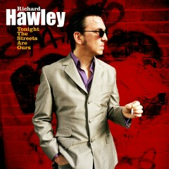 Tonight The Streets Are Ours - Richard Hawley