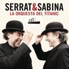 La Orquesta Del Titanic - Joan Manuel Serrat, Joaquín Sabina