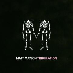 Tribulation - Matt Maeson