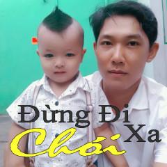 Đừng Đi Chơi Xa (Single) - Trần Duy Phương