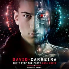 Don't Stop the Party / Esta Noite - David Carreira