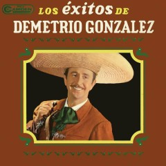 Los Éxitos de Demetrio González - Demetrio González