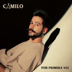 Por Primera Vez - Camilo