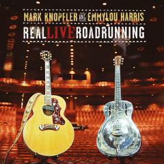 Real Live Roadrunning - Mark Knopfler, Emmylou Harris