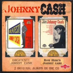Greatest Hits & Now Here's… - Johnny Cash