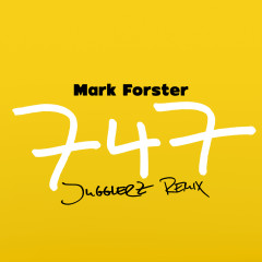747 (Jugglerz Remix) - Mark Forster