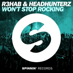 Won't Stop Rocking (Extended Mix) - R3hab, Headhunterz