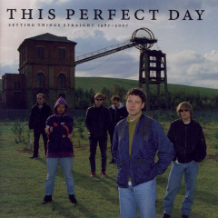 Setting Things Straight 1987 - 2007 - This Perfect Day