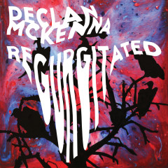 Regurgitated - Declan McKenna