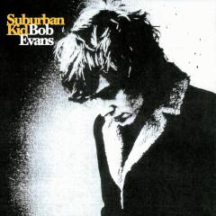 Suburban Kid - Bob Evans