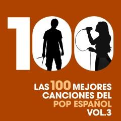 Las 100 mejores canciones del Pop Espanõl, Vol. 3 - Various Artists