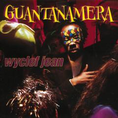 Guantanamera - Wyclef Jean, Refugee Camp All Stars
