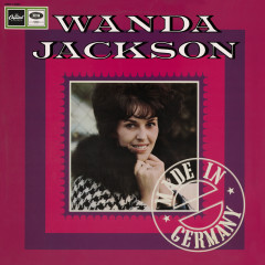 Made In Germany (Expanded Edition) - Wanda Jackson