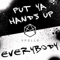 Put Ya Hands Up / Everybody