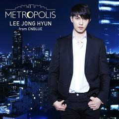 METROPOLIS - Lee Jong Hyun