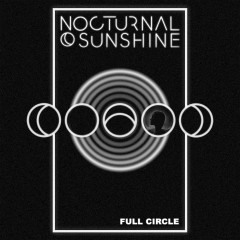 Full Circle - Nocturnal Sunshine