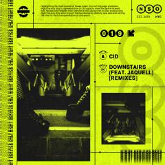 Downstairs (feat. Jaquell) [Remixes] - CID, Jaquell