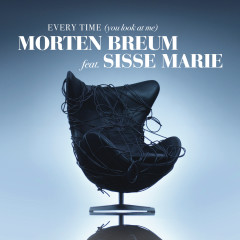 Every Time (You Look At Me) (Remixes) - MORTEN, Sisse Marie