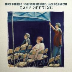 Camp Meeting - Bruce Hornsby, Jack DeJohnette, Christian McBride