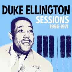 Sessions 1956 -1971 - Duke Ellington