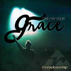 Only By Your Grace (Live)
