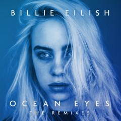 Ocean Eyes (The Remixes) - Billie Eilish
