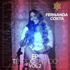 Tempo Contado - EP (Ao Vivo / Vol. 2) - Fernanda Costa