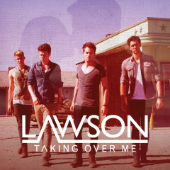 Taking Over Me - Lawson