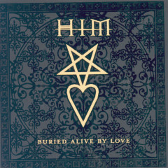 Buried Alive By Love - HIM