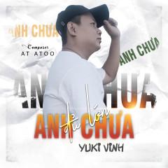 Anh Chưa Đủ Lớn (Single) - Yuki Vinh