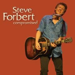 Compromised - Steve Forbert