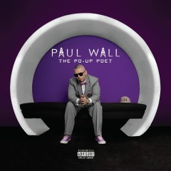 Po Up Poet - Paul Wall