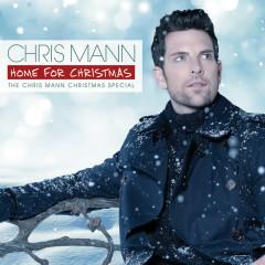 Home For Christmas, The Chris Mann Christmas Special - Chris Mann