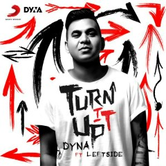 Turn It Up - DYNA,Leftside