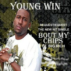Bout My Chips - Young Win