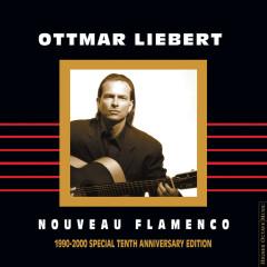 Nouveau Flamenco (1990-2000 Special Tenth Anniversary Edition) - Ottmar Liebert