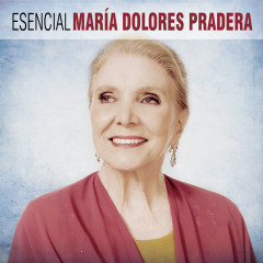 Esencial Maria Dolores Pradera - Maria Dolores Pradera