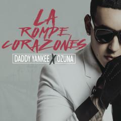 La Rompe Corazones (Single) - Daddy Yankee, Ozuna